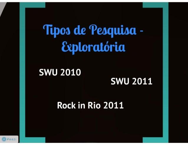"T ipoa de ""Peoquioa - fxploraiária      SWU 2010 SWU 2011  Rock in Rio 2011"