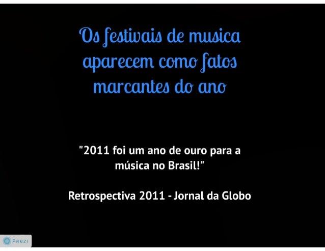 """'Oo feotívaizi de maoica aparecem oomafaloo marcanleo do ana  """"2011 foi um ano de ouro para a música no Brasil! """"  Retrosp..."""