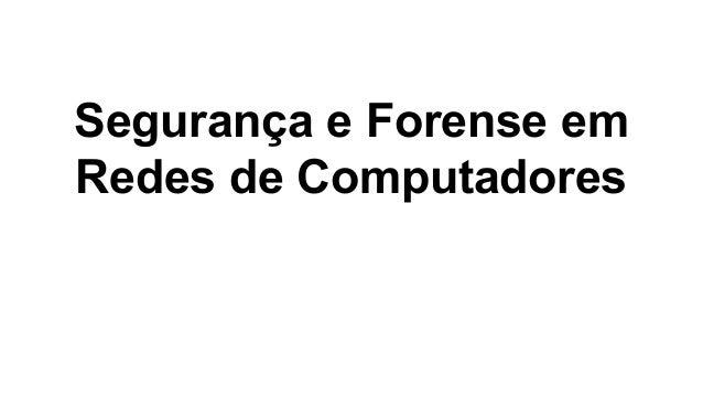 Segurança e Forense em Redes de Computadores