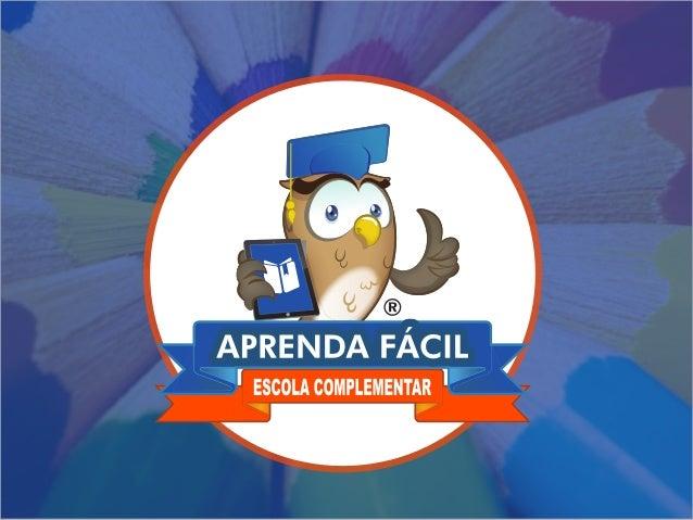 A Aprenda Fácil é uma Escola Complementar que tem como objetivo oferecer serviços diferenciados na área de educação. A Apr...