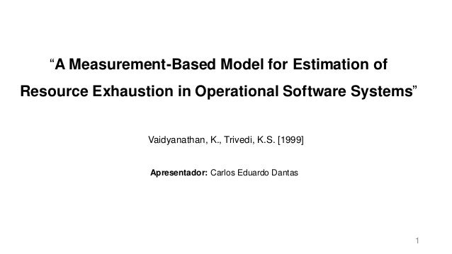 """""""A Measurement-Based Model for Estimation of Resource Exhaustion in Operational Software Systems"""" Vaidyanathan, K., Trived..."""