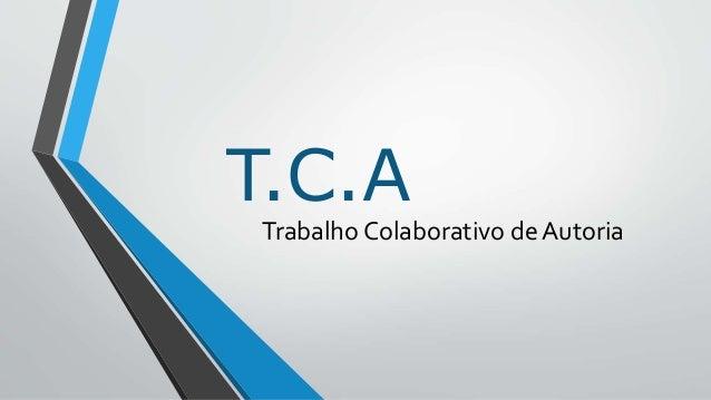 T.C.A Trabalho Colaborativo de Autoria