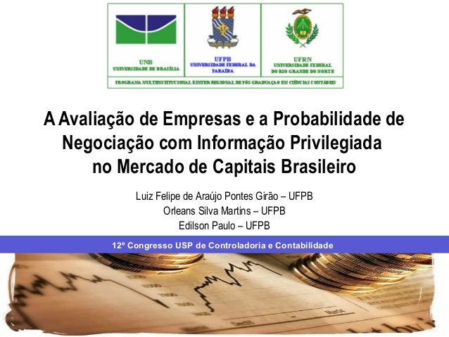 A Avaliação de Empresas e a Probabilidade de Negociação com Informação Privilegiada no Mercado de Capitais Brasileiro Luiz...
