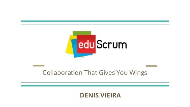 Collaboration That Gives You Wings DENIS VIEIRA