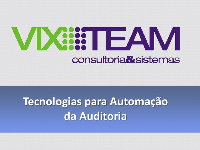 Tecnologias para Automação da Auditoria