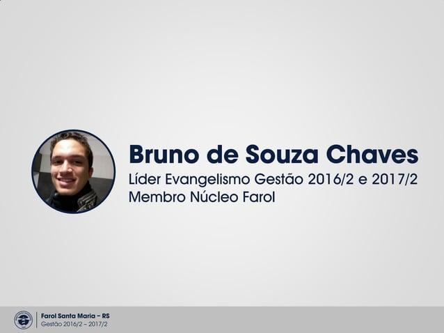 Farol Santa Maria – RS Gestão 2016/2 – 2017/2 Farol Evangelismo objetivo • Cumpri o nosso chamado como Igreja. Mt. 28:18-2...