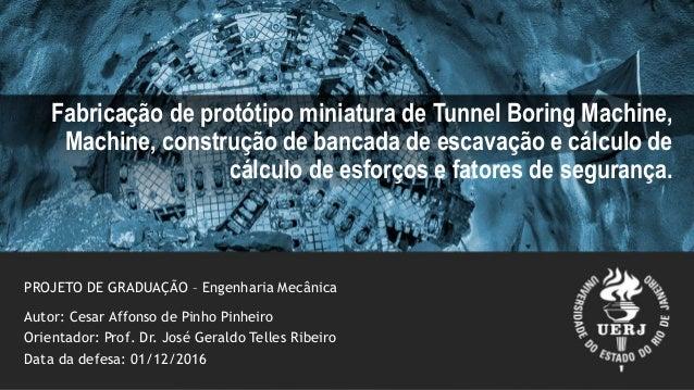 Fabricação de protótipo miniatura de Tunnel Boring Machine, Machine, construção de bancada de escavação e cálculo de cálcu...