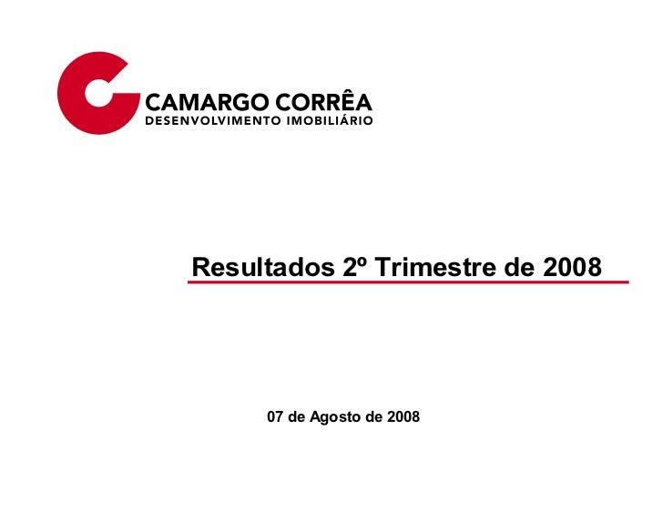 Resultados 2º Trimestre de 2008          07 de Agosto de 2008         Julho/2008
