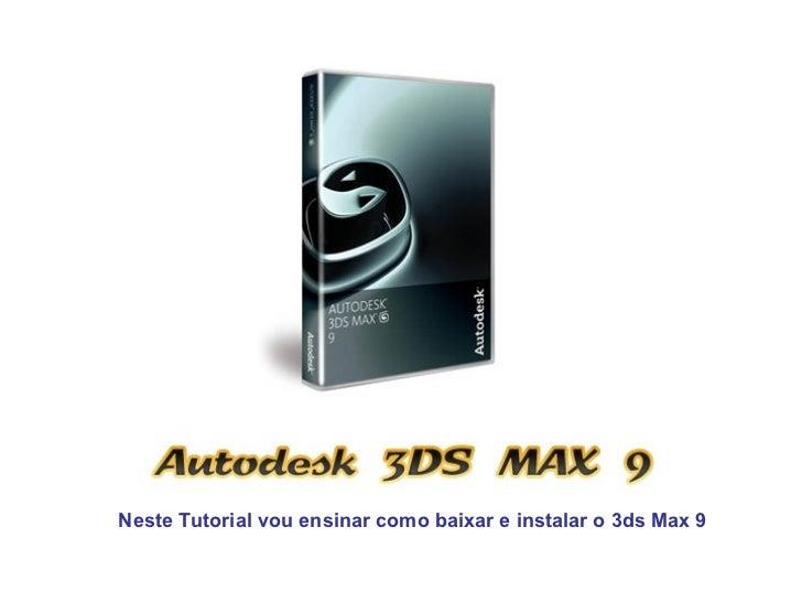 Neste Tutorial vou ensinar como baixar e instalar o 3ds Max 9