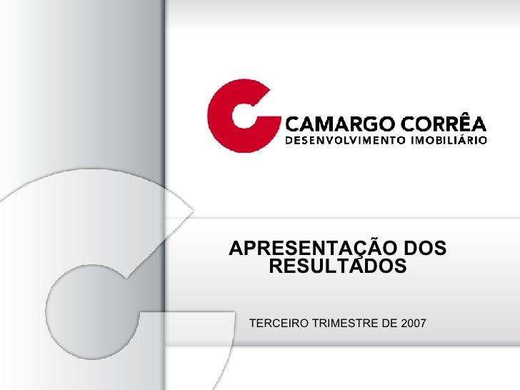 APRESENTAÇÃO DOS RESULTADOS TERCEIRO TRIMESTRE DE 2007