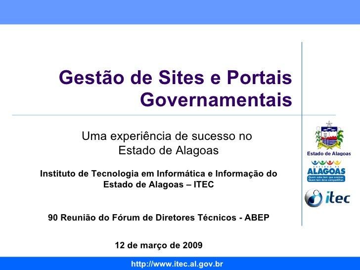 Gestão de Sites e Portais Governamentais Instituto de Tecnologia em Informática e Informação do Estado de Alagoas – ITEC 9...