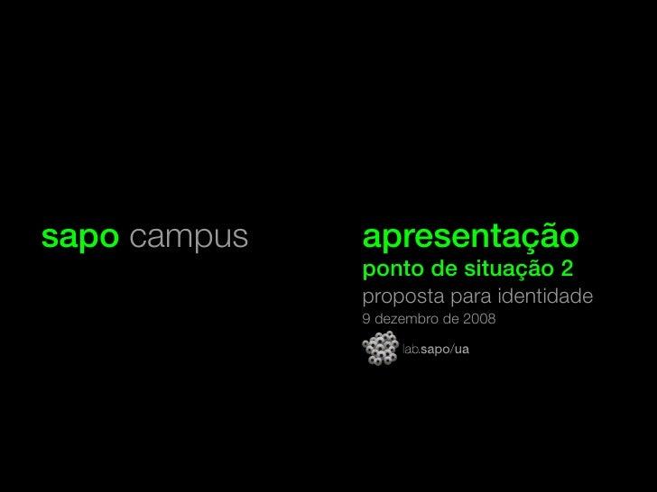 sapo campus   apresentação               ponto de situação 2        z               proposta para identidade              ...