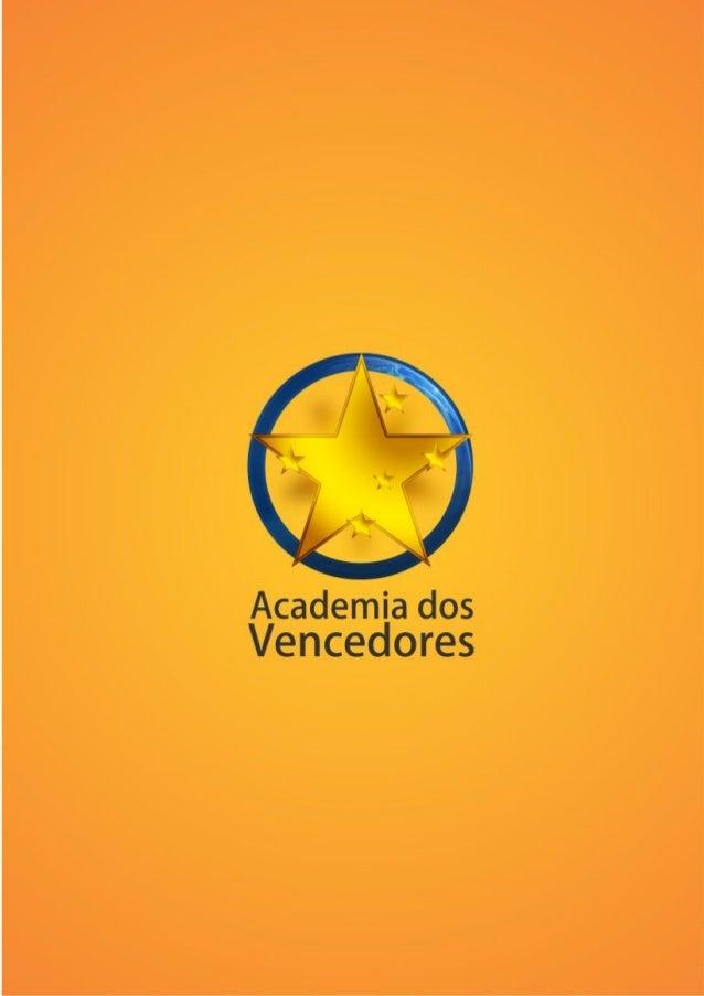 A Academia dos Vencedores Mentoring, Coaching e Treinamentos é um projeto exclusivo, criado peloMaster Coach Trainer, Ment...