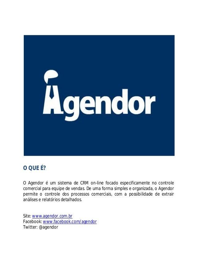 O QUE É? O Agendor é um sistema de CRM on-line focado especificamente no controle comercial para equipe de vendas. De uma ...
