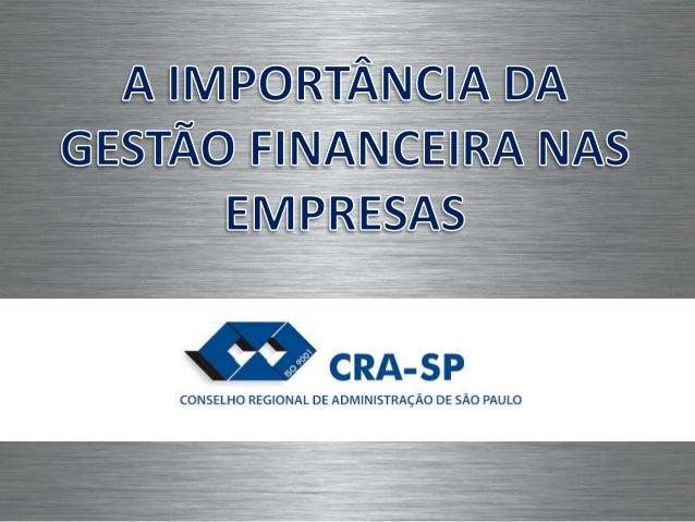 Sensibilizar os participantes sobre a importância da gestão econômica e financeira; Melhorar a visão econômica e financeir...