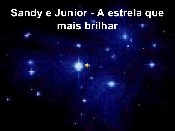 Sandy e Junior - A estrela que mais brilhar