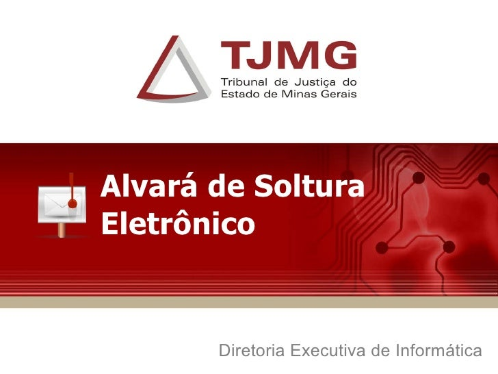 Alvará de Soltura Eletrônico Diretoria Executiva de Informática