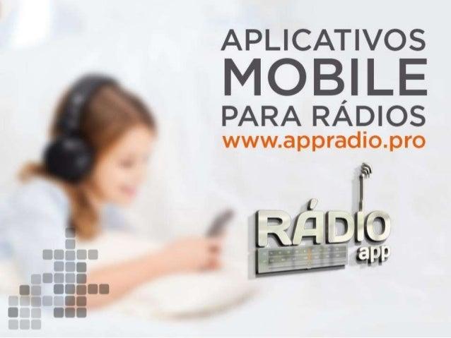 APLICATIVOS  MOBILE  PARA RÁDIOS  www. appradio. pro