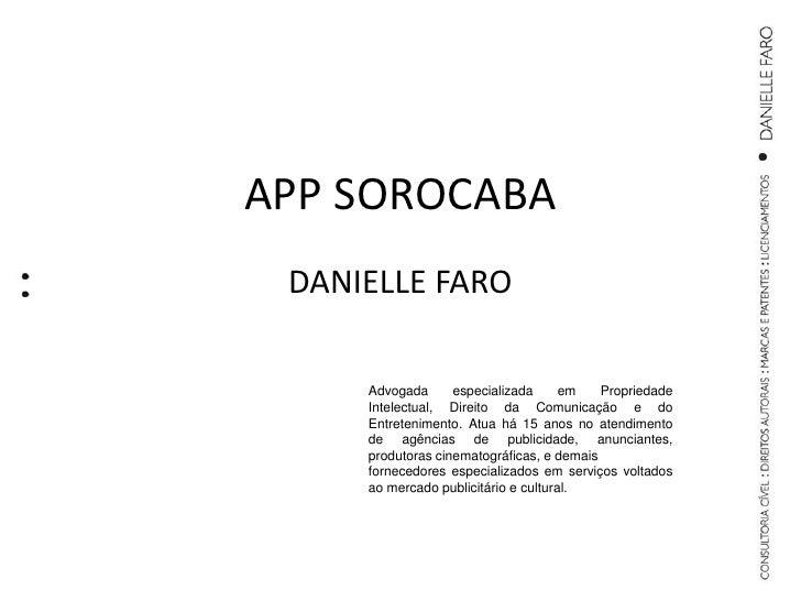 APP SOROCABA  DANIELLE FARO       Advogada      especializada      em   Propriedade      Intelectual, Direito da Comunicaç...