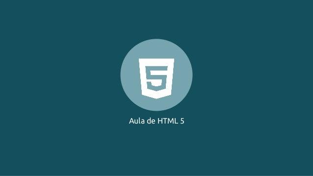 Aula de HTML 5