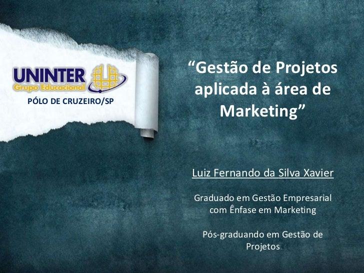 """""""Gestão de Projetos                       aplicada à área dePÓLO DE CRUZEIRO/SP                          Marketing""""       ..."""