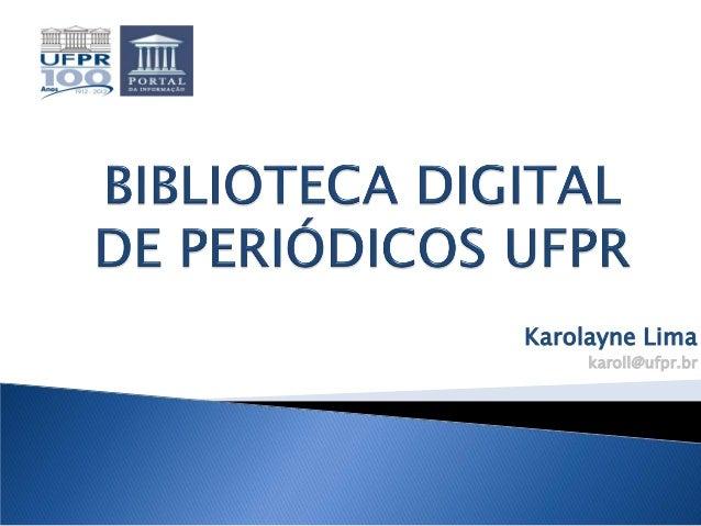 Karolayne Lima karoll@ufpr.br