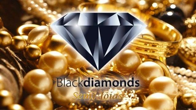 Apresentação completa black diamonds