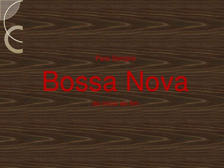 Para Sempre<br />Bossa Nova<br />do início ao fim<br />