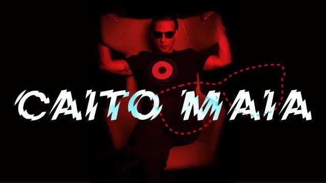 Apresentação - Caito Maia - DMT Palestras