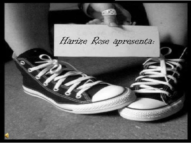 Harize Rose apresenta:<br />