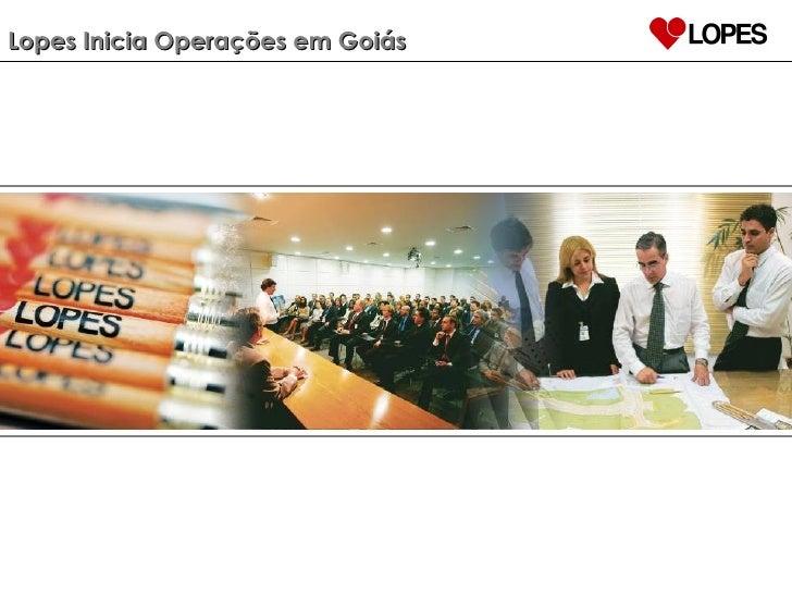 Lopes Inicia Operações em Goiás