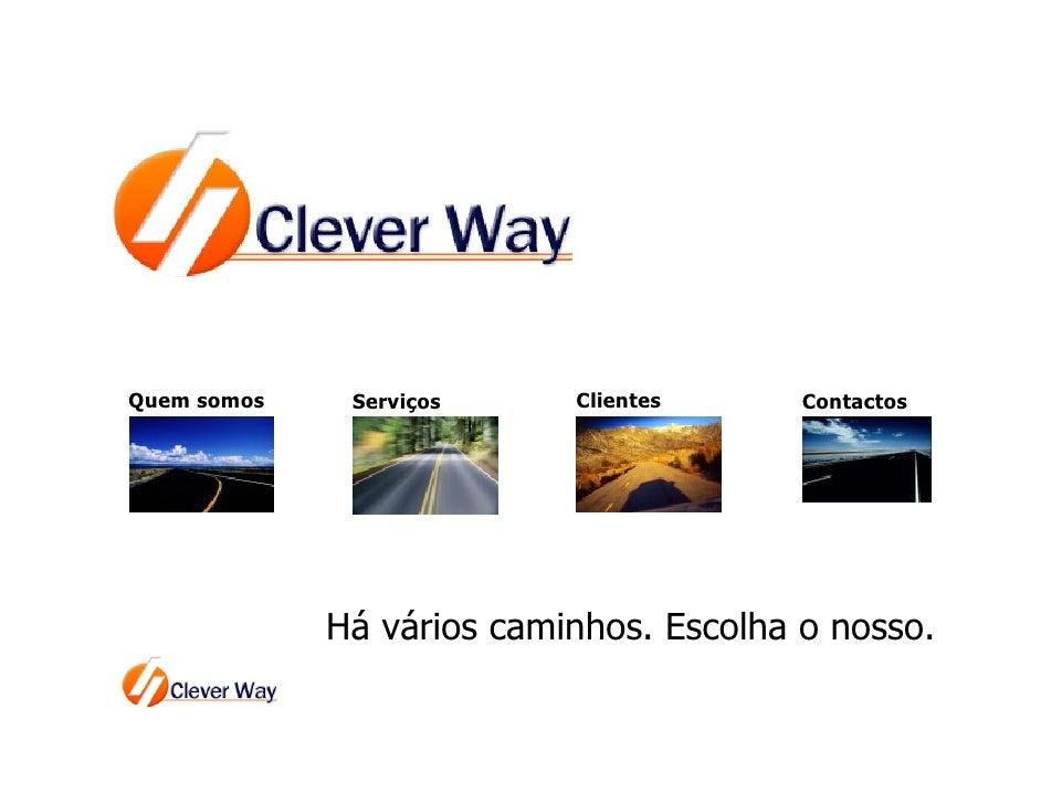 Quem somos    Serviços     Clientes      Contactos                  Há vários caminhos. Escolha o nosso.