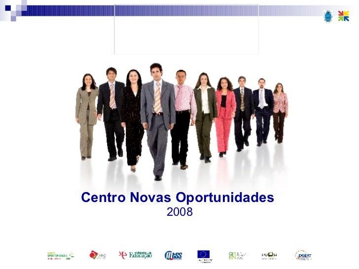 Centro Novas Oportunidades  2008