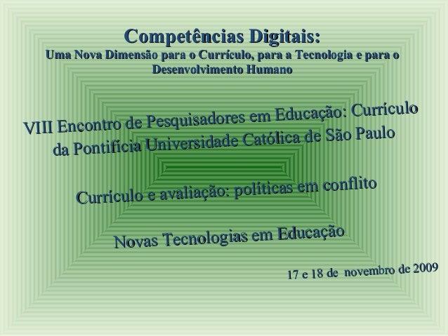 Competências Digitais:Competências Digitais: Uma Nova Dimensão para o Currículo, para a Tecnologia e para oUma Nova Dimens...