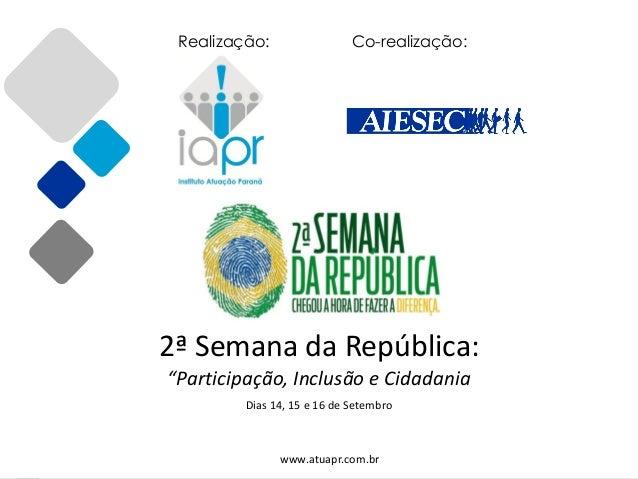 """Realização:                 Co-realização:               2ª Semana da República:                """"Participação, Inclusão e ..."""