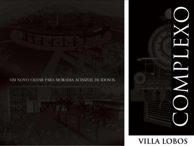 O Complexo Villa Lobos consiste em uma moradia acessível para idosos e uma praça linear. Todos as partes do Complexo são a...