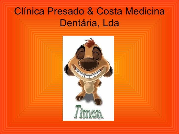 Clínica Presado & Costa Medicina Dentária, Lda