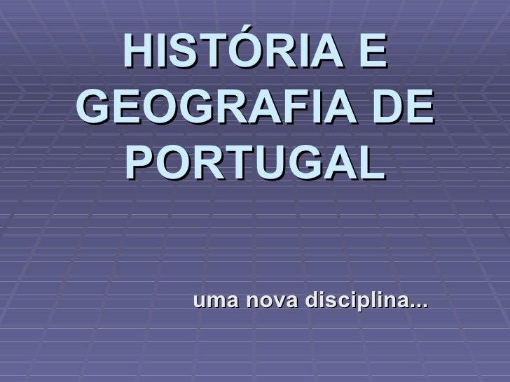 HISTÓRIA E GEOGRAFIA DE PORTUGAL uma nova disciplina...
