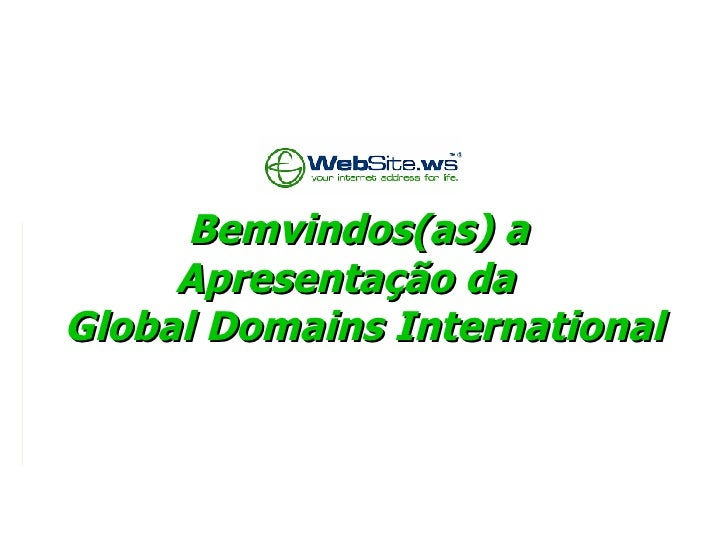 Bemvindos(as) a  Apresentação da   Global Domains International
