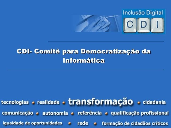 CDI- Comitê para Democratização da Informática