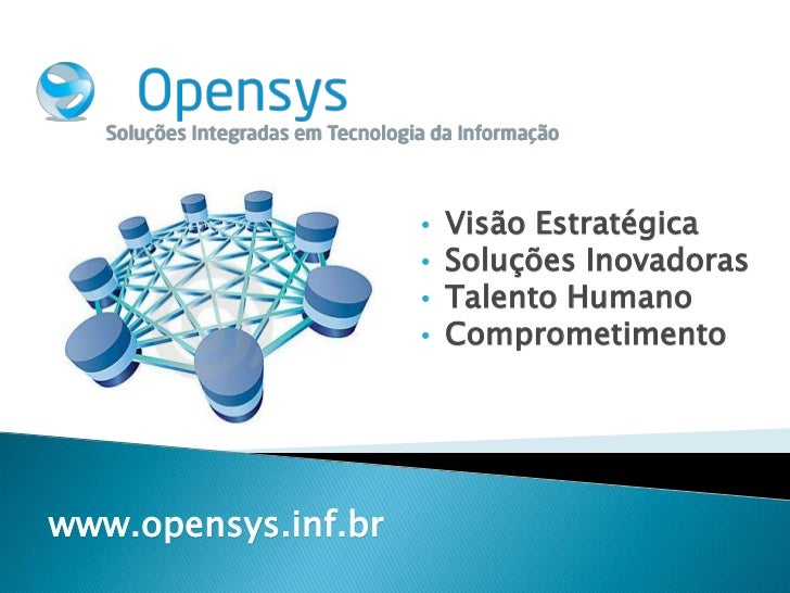 •   Visão Estratégica                     •   Soluções Inovadoras                     •   Talento Humano                  ...
