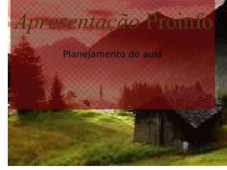 Apresentação  Proinfo Planejamento de aula