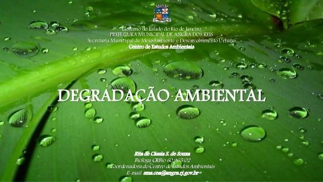 Governo do Estado do Rio de Janeiro  PREFEITURA MUNICIPAL DE ANGRA DOS REIS  Secretaria Municipal de Meio Ambiente e Desen...
