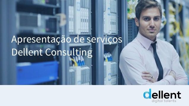 Apresentação de serviços Dellent Consulting