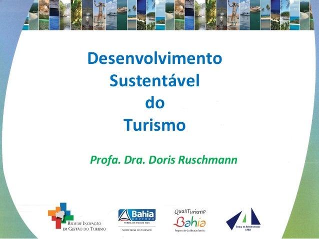 Desenvolvimento Sustentável do Turismo Profa. Dra. Doris Ruschmann