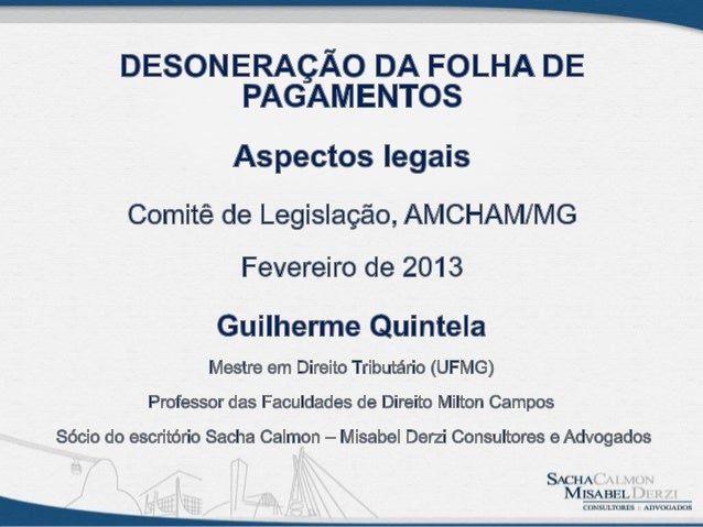 """MP 540, de 02.08.2011 (""""Plano Brasil Maior""""): • Inaugura a desoneração na folha: Contribuição de 20% sobre a folha x Contr..."""