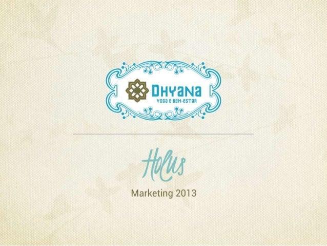 Lançamento Campanha Pesquisa de Satisfação 2013 - Dhyana