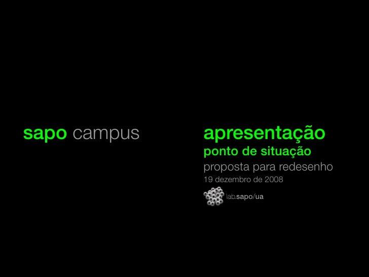 sapo campus apresentação ponto de situação proposta para redesenho 19 dezembro de 2008