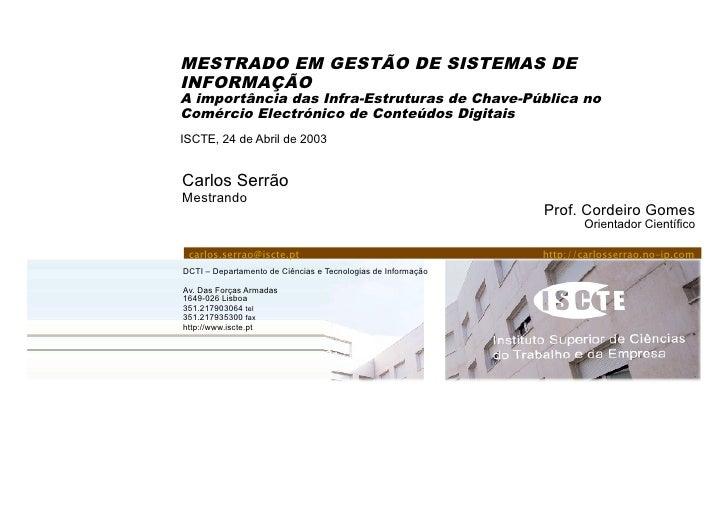 MESTRADO EM GESTÃO DE SISTEMAS DE INFORMAÇÃO A importância das Infra-Estruturas de Chave-Pública no Comércio Electrónico d...