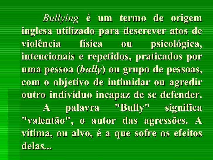 ApresentaçãO Do Bullying Palestra 2007 Slide 2